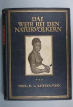 Das Weib bei den Naturv&ouml;lkern, Literature: General, Ferdinand Freiherr von Reitzenstein